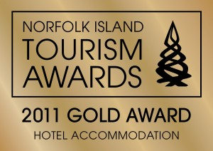 2011 Norfolk Island Tourism Gold Award - Hotel Accommodation